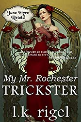 My Mr. Rochester: Trickster (Jane Eyre Retold Book 3) (English Edition)