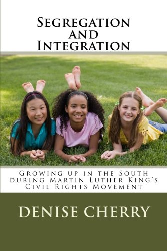 Segregation and Integration: Growing Up in the South during Martin Luther King's Civil Rights Movement
