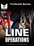 Line Operations: Line and Rope Rescue Operations (ProGuide)