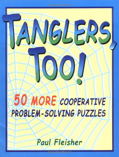 Tanglers, Too!: 50 More Cooperative Problem-Solving Puzzles