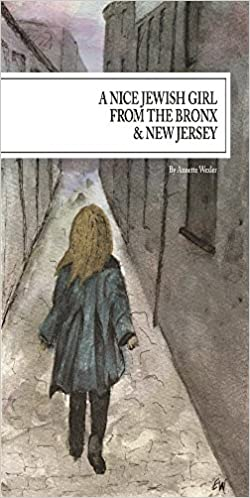 A Nice Jewish Girl From The Bronx & New Jersey by Annette Wexler