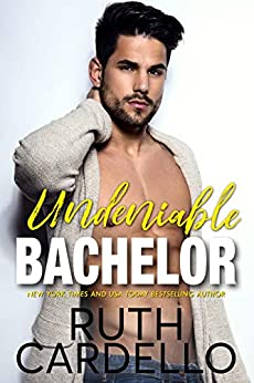 Undeniable Bachelor (Bachelor Tower Series Book 3) by [Cardello, Ruth]