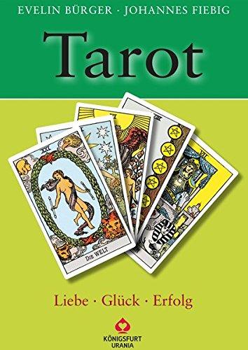 Tarot - Liebe, Glück, Erfolg: Set mit Buch und Karten Taschenbuch – 11. September 2017 Johannes Fiebig Evelin Bürger Glück Königsfurt-Urania Verlag