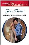 A Dark Sicilian Secret, Jane Porter, 0373130074