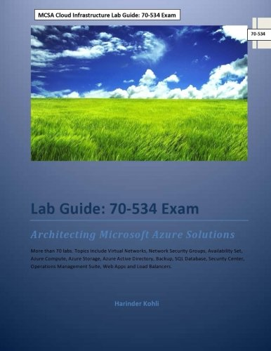 Mcsa Cloud Infrastructure Lab Guide  70 534 Exam  Architecting Microsoft Azure Solutions