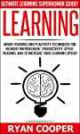 Learning: Ultimate Learning Superhuman Guide! - Brain Training And Plasticity Techniques For Memory Improvement, Productivity, Speed Reading, And To Increase ... Critical Thinking, NLP, Teaching)
