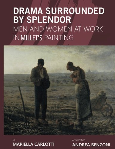 Drama Surrounded by Splendor: Men and Women at Work in Jean-François Millet's Paintings