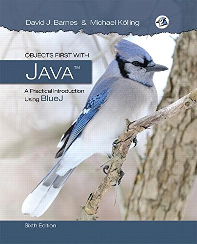 Objects First with Java: A Practical Introduction Using BlueJ (6th Edition) by Pearson