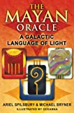 The Mayan Oracle, Ariel Spilsbury and Michael Bryner, 1591431239