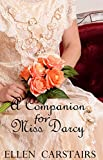 #8: A Companion For Miss Darcy: A Pride and Prejudice Variation