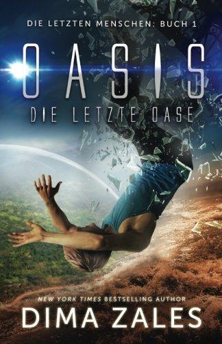 Oasis - die letzte Oase (Die letzten Menschen, Band 1) Taschenbuch – 6. Juli 2016 Dima Zales Anna Zaires Mozaika Publications 1631421735