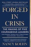 Book cover from Forged in Crisis: The Making of Five Courageous Leaders by Nancy Koehn