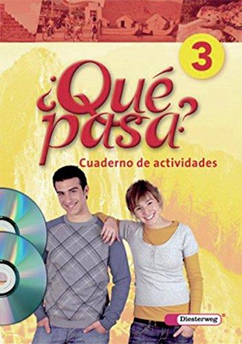 ¿Qué pasa? - Ausgabe 2006: Cuaderno de actividades 3 mit Multimedia-Sprachtrainer und Audio-CD für Schüler