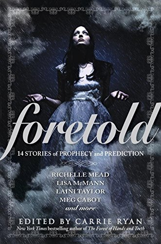 Foretold 14 tales of prophecy and prediction vampire academy foretold 14 tales of prophecy and prediction vampire academy kindle edition by carrie ryan children kindle ebooks amazon fandeluxe Gallery
