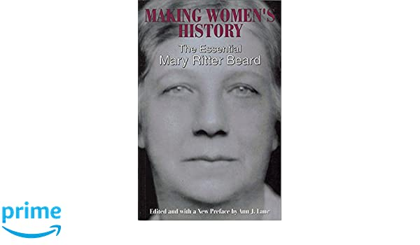Making Womens History The Essential Mary Ritter Beard Mary Ritter