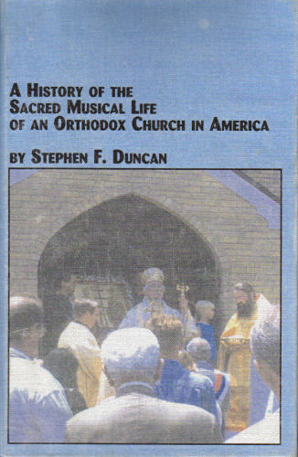 A History of the Sacred Musical Life of an Orthodox Church in America (STUDIES IN THE HISTORY AND INTERPRETATION OF MUSIC Vol. 104) pdf