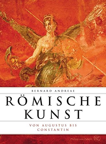 Römische Kunst von Augustus bis Constantin (Romische Kunst)
