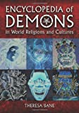 Encyclopedia of Demons in World Religions and