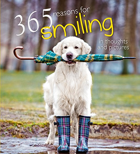 Read Online 365 Reasons for Smiling: In Thoughts and Pictures ebook
