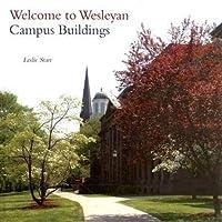 Starr, L: Welcome to Wesleyan: Campus Buildings (Garnet