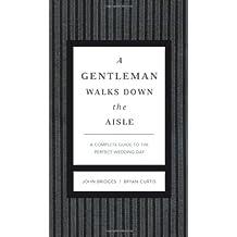 A Gentleman Walks Down Aisle