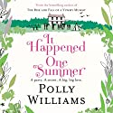 It Happened One Summer Audiobook by Polly Williams Narrated by Jane Collingwood