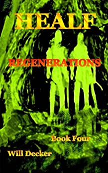 REGENERATIONS (HEALF Book 4) by [Will Decker]
