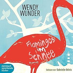 Flamingos im Schnee Hörbuch