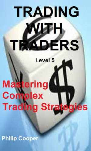 Trading With Traders - Level 5 - Mastering Complex Trading strategies Pdf