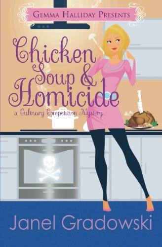 Read Online Chicken Soup & Homicide (Culinary Competition Mysteries) (Volume 2) pdf
