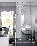Some Like It Hot: Inspiring Spaces By Florida's Hottest Designers