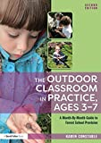 #7: The Outdoor Classroom in Practice, Ages 3–7: A Month-By-Month Guide to Forest School Provision