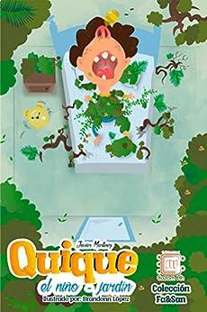 Quique, el niño-jardín: cuento ilustrado para niños prelectores (Colección Fa&San nº 4) (Spanish Edition) by [Martínez Melgar, Francisco Javier]