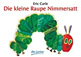 img - for Die Kleine Raupe Nimmersatt/ the Very Hungry Caterpillar (German Edition) book / textbook / text book