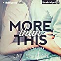More Than This: Man Than, Book 1 Audiobook by Jay McLean Narrated by Jeremy York, Allison Lynnewood