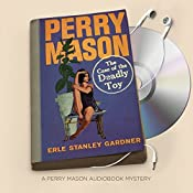 The Case of the Deadly Toy: Perry Mason Series, Book 60 | Erle Stanley Gardner