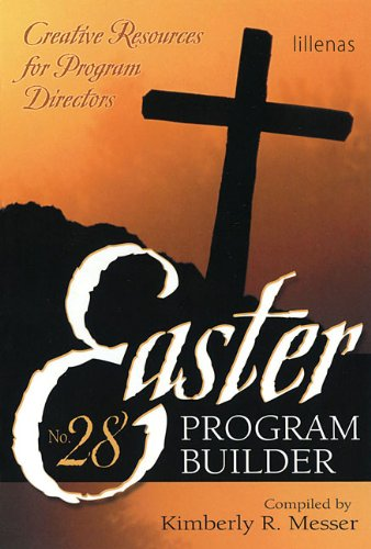 Easter Program Builder No. 28: Creative Resources for Program Directors