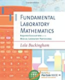 img - for Fundamental Laboratory Mathematics: Required Calculations for the Medical Laboratory Professional book / textbook / text book