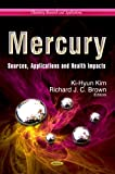 img - for Mercury: Sources, Applications and Health Impacts (Chemistry Research and Applications) book / textbook / text book