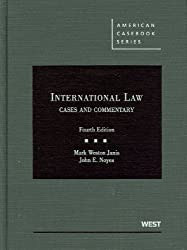 International Law, Cases and Commentary, 4th (American Casebooks) (American Casebook Series)