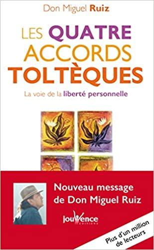 Don Miguel Ruiz – Les quatre accords toltèques
