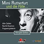 Mimi Rutherfurt und die Fälle... Alte Zeiten, Nacht-Express, Puppenspielerin | Maureen Butcher,Ben Sachtleben,Ellen B. Crown