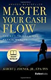 ForbesBooks:  Master Your Cash Flow: The Key To Grow And Retain Wealth