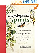 #7: Encyclopedia of Spirits: The Ultimate Guide to the Magic of Fairies, Genies, Demons, Ghosts, Gods & Goddesses