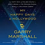 My Happy Days in Hollywood: A Memoir | Garry Marshall