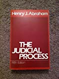 The Judicial Process : An Introductory Analysis of the Courts of the United States, England, and France, Henry J. Abraham, 0195037138