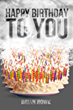Happy Birthday to You (Birthday Trilogy Book 3)