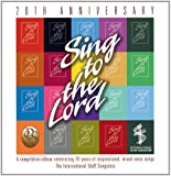 Sing To The Lord - 20th Anniversary