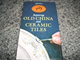 Repairing Old China and Ceramic Tiles, Jeff Oliver, 0785804048