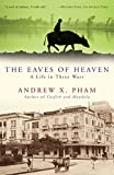 img - for The Eaves of Heaven: A Life in Three Wars book / textbook / text book